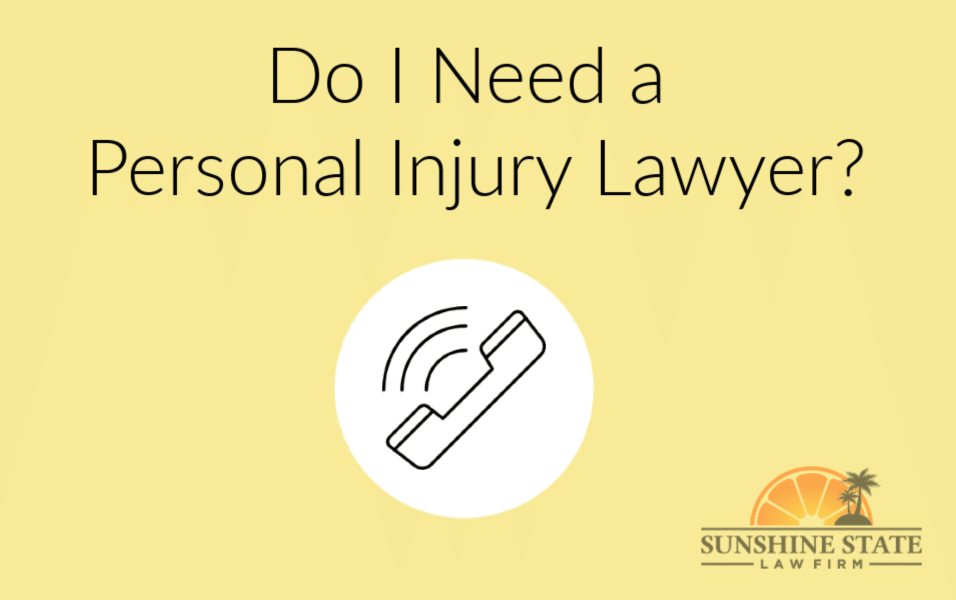 DO I NEED A PERSONAL INJURY LAWYER?
