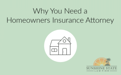 WHY YOU NEED A HOMEOWNERS INSURANCE ATTORNEY TO PROTECT YOUR HOME