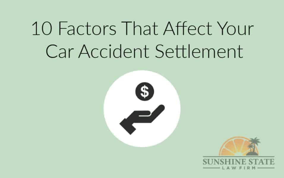 10 FACTORS THAT AFFECT YOUR CAR ACCIDENT SETTLEMENT